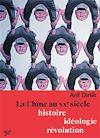 Télécharger le livre :  La Chine au XXe siècle : Histoire, idéologie, révolution