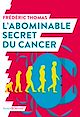 Télécharger le livre : L'abominable secret du cancer