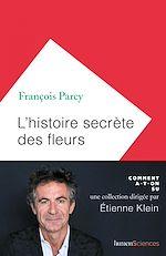 Téléchargez le livre :  L'histoire secrète des fleurs