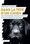 Télécharger le livre :  Dans la tête d'un chien. Les dernières découvertes sur le cerveau animal