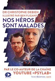 Téléchargez le livre :  Nos héros sont malades
