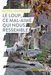 Télécharger le livre :  Le loup, ce mal-aimé qui nous ressemble