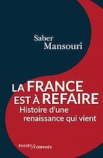 Téléchargez le livre :  La France est à refaire