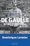 Télécharger le livre :  De Gaulle intime et méconnu