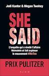 Télécharger le livre :  She said : Les dessous de l'enquête qui a révélé l'affaire Weinstein et fait exploser le mouvement #MeToo