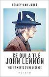 Télécharger le livre :  Ce qui a tué John Lennon : Vies et morts d'une légende