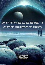 Téléchargez le livre :  Anthologie 1. ANTICIPATION