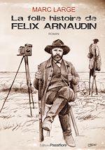 Download this eBook La folle histoire de Félix Arnaudin