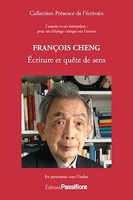 Téléchargez le livre :  François Cheng : Écriture et quête de sens