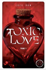 Téléchargez le livre :  Toxic love - tome 1