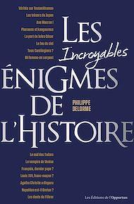 Téléchargez le livre :  Les incroyables énigmes de l'histoire