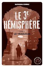 Download this eBook Le troisième hémisphère - tome 2 Le traqueur