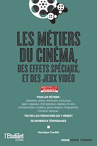 Téléchargez le livre :  Les métiers du cinéma, des effets spéciaux et des jeux vidéo - édition 2021
