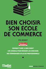Download this eBook Bien choisir son école de commerce - Édition 2021