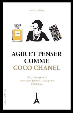 Téléchargez le livre :  Agir et penser comme Coco Chanel