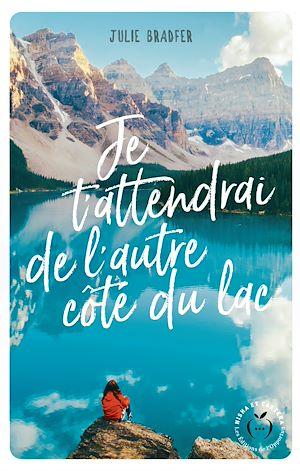Téléchargez le livre :  Je t'attendrai de l'autre côté du lac