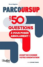 Téléchargez le livre :  Parcoursup : Les 50 quesdtions à vous poser absolument