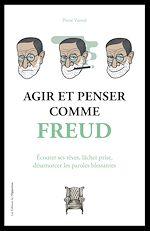 Download this eBook Agir et penser comme Freud
