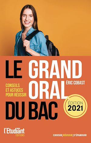 Téléchargez le livre :  Le grand oral du Bac 2021