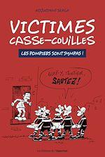 Download this eBook Victimes casse-couilles - Les pompiers sont sympas !