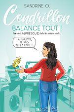 Download this eBook Cendrillon balance tout ! - La vraie vie de (PRESQUE) toutes les nanas du monde...