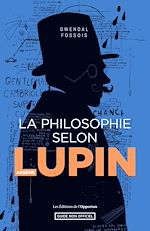 Download this eBook La philosophie selon Arsène Lupin