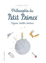 Download this eBook Philosophie du Petit Prince - Sagesse, identité & bonheur