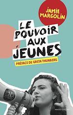 Download this eBook Le pouvoir aux jeunes - Manuel pour une révolte réussie