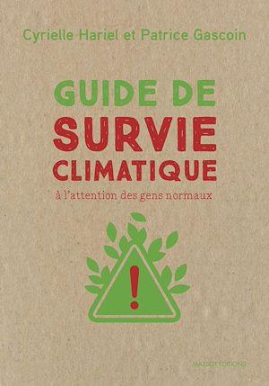 Téléchargez le livre :  Guide de survie climatique - A l'attention des gens normaux