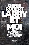 Télécharger le livre :  Larry et moi - Comment BlackRock nous aime, nous surveille et nous détruit