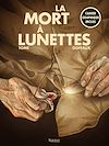 Télécharger le livre :  La Mort à lunettes