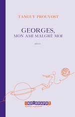 Download this eBook Georges, mon ami malgré moi