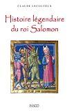 Télécharger le livre :  Histoire légendaire du roi Salomon