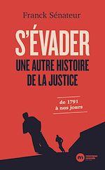 Téléchargez le livre :  S'évader, une autre histoire de la justice