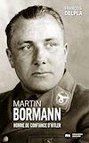 Télécharger le livre :  Martin Bormann