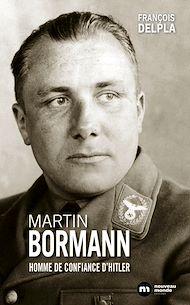 Téléchargez le livre :  Martin Bormann