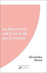 Download this eBook Au détour d'un café je lui ai dit que je l'aimais