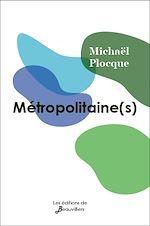 Téléchargez le livre :  Métropolitaine(s)