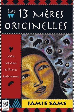 Téléchargez le livre :  Les 13 mères originelles