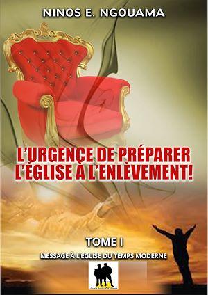 Téléchargez le livre :  L'urgence de préparer l'Eglise à l'enlèvement