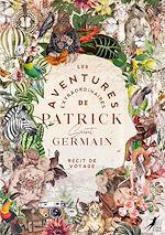 Téléchargez le livre :  Les Aventures Extraordinaires de Patrick Saint Germain