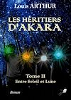 Télécharger le livre :  Les Héritiers d'Akara - Tome 2