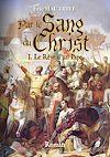 Télécharger le livre :  Par le Sang du Christ - Tome 1