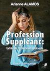 Télécharger le livre :  Profession Suppléant : larbin de l'Éducation nationale