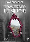 Télécharger le livre :  Traverser le Miroir