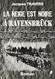 Télécharger le livre : La Neige est Noire à Ravensbrück