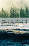 Télécharger le livre :  L'arbre et les forêts de la République Démocratique du Congo : des perles mondiales à protéger par la paix