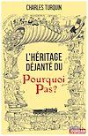Télécharger le livre :  L'héritage déjanté du Pourquoi Pas ?