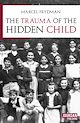 Download this eBook The trauma of the hidden child