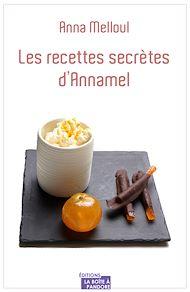 Téléchargez le livre :  Les recettes secrètes d'Annamel